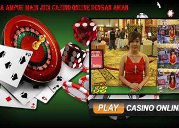 Rahasia Ampuh Main Judi Casino Online Dengan Aman