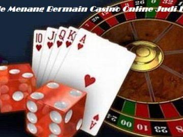 Metode Menang Bermain Casino Online Judi Dadu