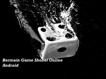 Bermain Game Sbobet Online Android