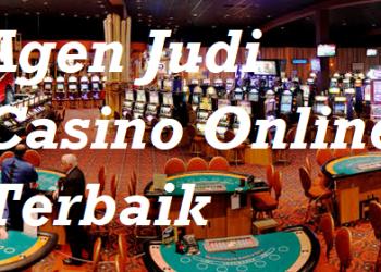 Agen Judi Casino Online Terbaik