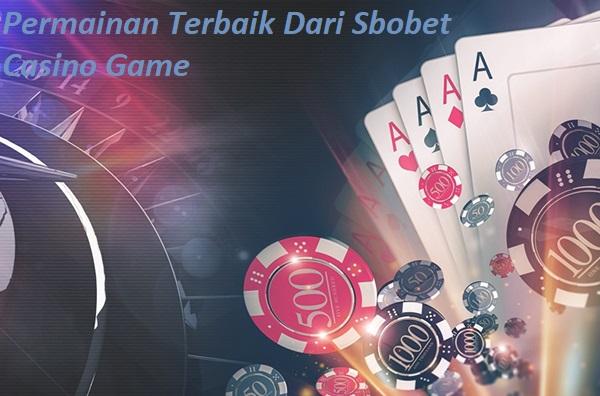 Permainan Terbaik Dari Sbobet Casino Game