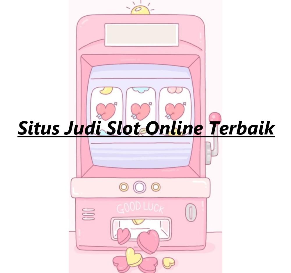 Situs Judi Slot Online Terbaik