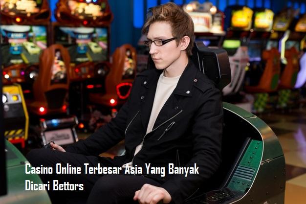 Casino Online Terbesar Asia Yang Banyak Dicari Bettors